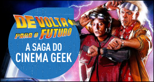 Tema: De Volta Para O Futuro - A Saga do Cinema Geek