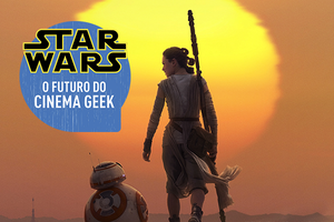 Tema: Star Wars - O Futuro do Cinema Geek